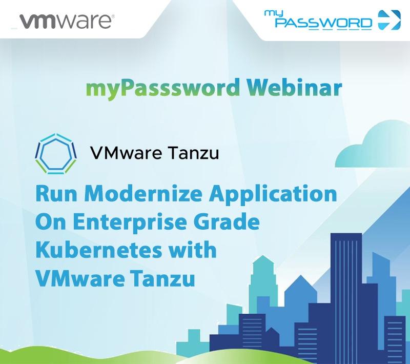 Run Modernize Application on Enterprise Grade Kubernetes with VMware Tanzu